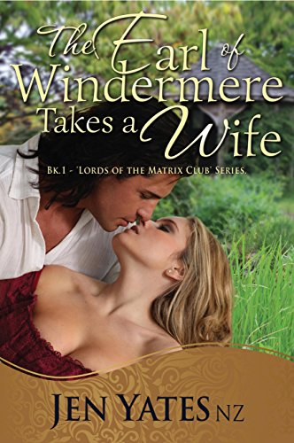 The Earl of Windermere Takes a Wife (Lords of the Matrix Club Book 1) ()