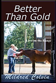Better Than Gold (Love on the Range Book 2) by [Colvin, Mildred]