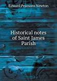 Historical Notes of Saint James Parish, Edward Pearsons Newton, 5518551509