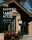 The Rammed Earth House, David Easton, 0930031792