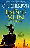 The Faded Sun Trilogy Omnibus, C. J. Cherryh, 0886778697