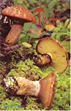 The Mushroom Manual - Tops! Complete for College Class : Simple for You and Me, Pearson, Lorentz C., 0879611618
