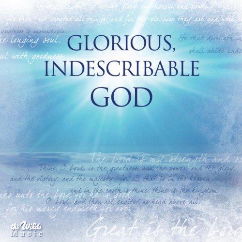 God Glorious (Glorious, Indescribable God)