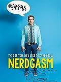 Nerdgasm: A Dorkumentary