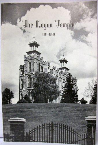 The Logan Temple 1884-1976 - Logan Temple Lds