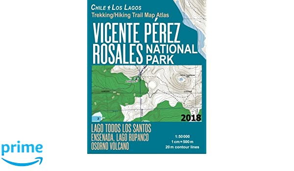 Vicente Perez Rosales National Park Trekking/Hiking Trail Map Atlas ...