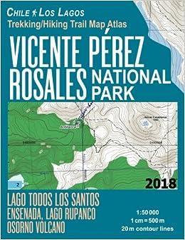 Vicente Perez Rosales National Park Trekking/Hiking Trail Map Atlas ...