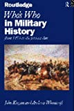 Who's Who in Military History, John Keegan and Andrew Wheatcroft, 041512722X