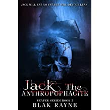 Jack the Anthropophagite (The Reaper Series Book 3)