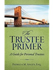 The Trustee Primer: A Guide for Personal Trustees
