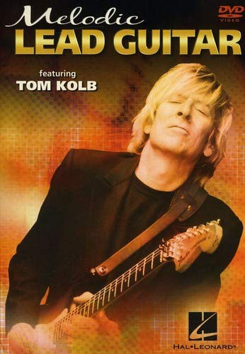Melodic Lead Guitar: Soloing Strategies & Concepts With Tom Kolb (DVD) ()