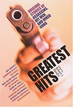 Greatest Hits : Original Stories of Assassins, Hitmen, and Hired Guns 0786715812 Book Cover