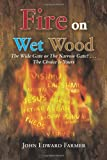 Fire on Wet Wood, John Edward Farmer, 1466986298