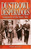img - for Dustbowl Desperados: Gangsters of the Dirty 30s (Legends) book / textbook / text book