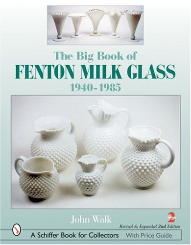 - The Big Book of Fenton Milk Glass, 1940-1985