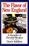 img - for The Flavor of New England: A Sampler of Favorite Recipes book / textbook / text book