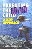 Parenting and the AD/HD Child : A New Approach, Bustamante, Eduardo M., 0963300741