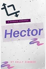 Hector: A Doomed Romance Kindle Edition