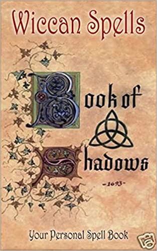 Wicca Book of Shadows: A Wiccan's Book of Shadows!  Your
