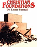 Christian Foundations, Sumrall, Lester, 0937580740