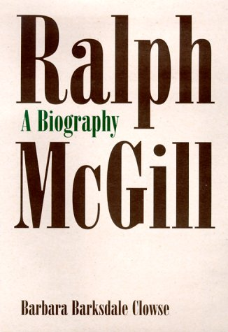 Ralph McGill:A Biography by Brand: Mercer University Press