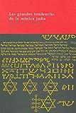 Las grandes tendencias de la mística judía (El Árbol del Paraíso)