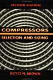 Compressors : Selection and Sizing, Brown, Royce N., 0884151646