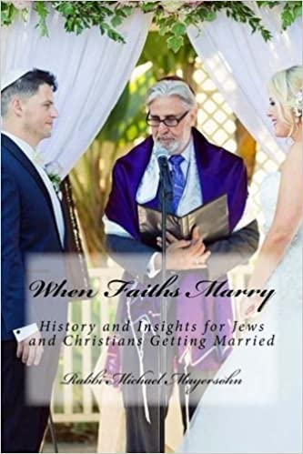 When Faiths Marry: History and Insights for Jews and
