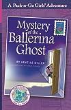 Mystery of the Ballerina Ghost: Austria 1 (Pack-n-Go Girls Adventures) (Volume 1)