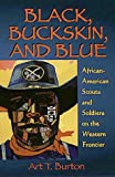 Black, Buckskin and Blue, Arthur T. Burton, 1571682953