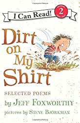 Dirt on My Shirt: Selected Poems (I Can Read Book 2)