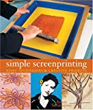 Simple Screenprinting, Annie Stromquist, 1579904904