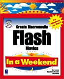 Create Macromedia Flash Movies in a Weekend, Julie C. Meloni and Mary Kelley Donahue, 0761528660