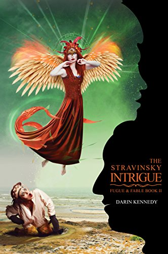 The Stravinsky Intrigue (Fugue & Fable Book 2) by [Kennedy, Darin]