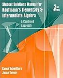 Elementary and Intermediate Algebra : A Combined Approach, Kaufmann, Jerome E. (Jerome E. Kaufmann), 0534351174