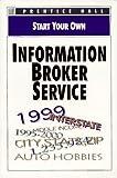 Start Your Own Information Broker Service, Prentice-Hall Staff, 0136033172
