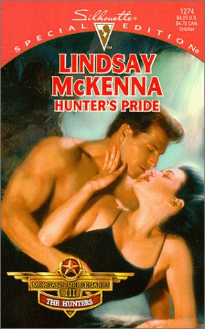 Hunter's Pride (Morgan's Mercenaries:The Hunter) (Silhouette Special Edition, 1274)