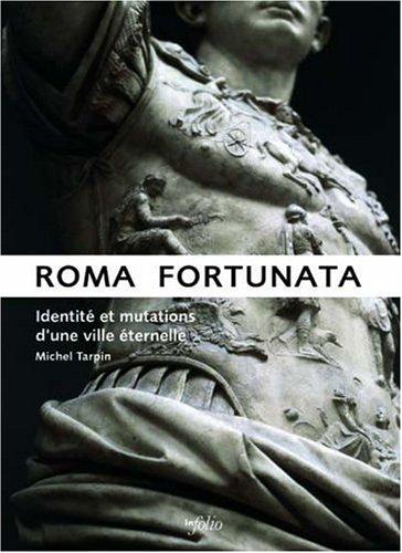 Roma fortunata: Identité et mutations d'une ville éternelle (Collection Testimonia) (French Edition)