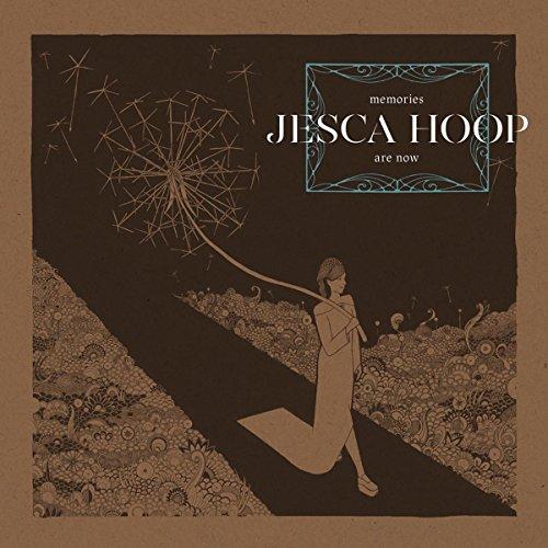 Memories Are Now (Jessica Hoop)
