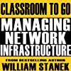 Managing Network Infrastructure Classroom-To-Go