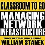 Managing Network Infrastructure Classroom-To-Go: Windows Server 2003 Edition | William Stanek