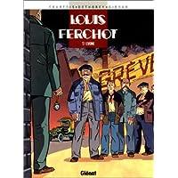 LOUIS FERCHOT T01: L'USINE