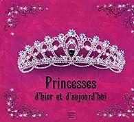 Princesses d'hier et d'aujourd'hui par Frédérique Fraisse
