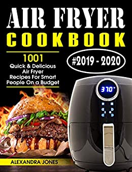 Best 2020 Cookbooks Air Fryer Cookbook #2019 2020: 1001 Quick and Delicious Air Fryer