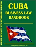 Cuba Business Law Handbook, Global Investment and Business Center, Inc. Staff, 0739719424