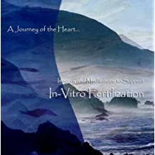 Imagery and Meditations to Support In-Vitro Fertilization