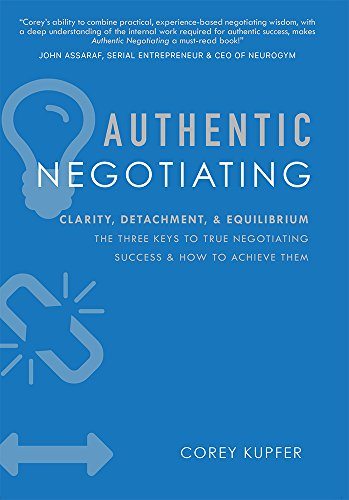 authentic-negotiating-clarity-detachment-equilibrium-the-three-keys-to-true-negotiating-success-how-