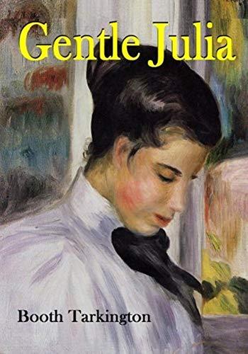 Gentle Julia - (ANNOTATED) Original, Unabridged, Complete, Enriched [Oxford University Press]