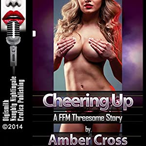 Cheering Up: A FFM Threesome Story Audiobook