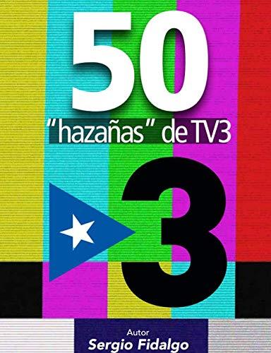 "50 ""hazañas""  de TV3"